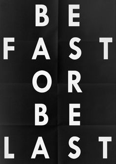 be-fast-or-last